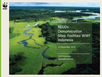 REDD+ Demonstration Sites: Fasilitasi WWF Indonesia