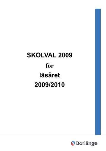 SKOLVAL 2009 för läsåret 2009/2010 - Borlänge kommun