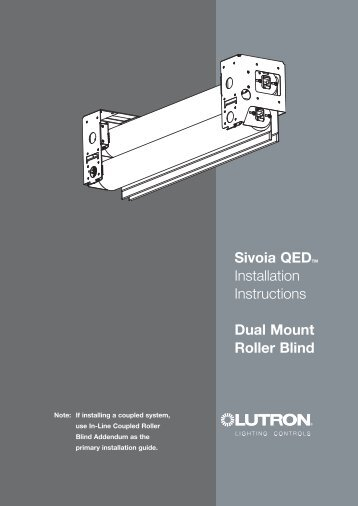 Sivoia QEDTM Installation Instructions Dual Mount Roller ... - Lutron