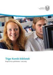 Trige Kombi-bibliotek - Aarhus Kommunes Biblioteker