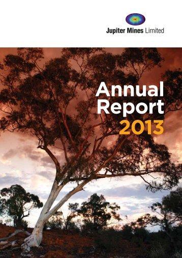 Annual Report 2013 - Jupiter Mines
