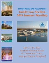 Family Law Section 2013 Summer Meeting - Pennsylvania Bar ...