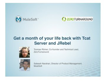 Get a month of your life back with Tcat Server and JRebel - MuleSoft