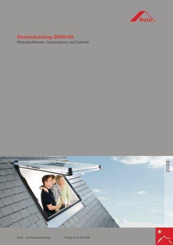 Gesamtkatalog 2008 / 09 2 0 0 8 - ROTO Bauelemente GmbH