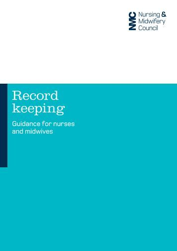 recordkeeping in nursing The terms medical record, health record ownership and keeping of patient's records varies from country to country us law and customs in the united states, the data contained within the medical record belongs to the patient.