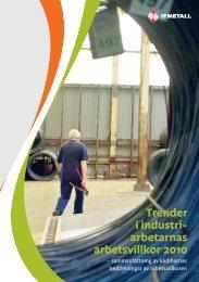 Trender i industriarbetarnas arbetsvillkor 2010 - IF Metall