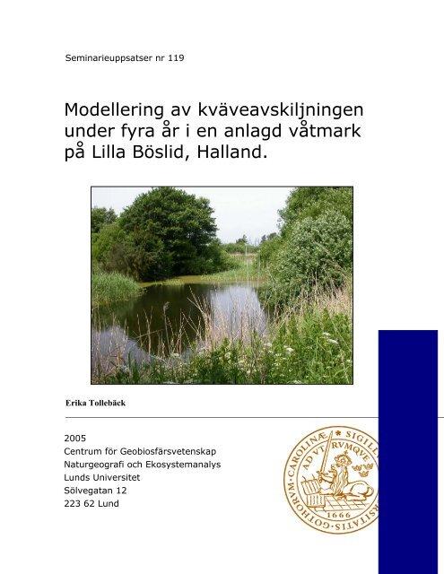Modellering av kväveavskiljningen under fyra år i en anlagd våtmark ...