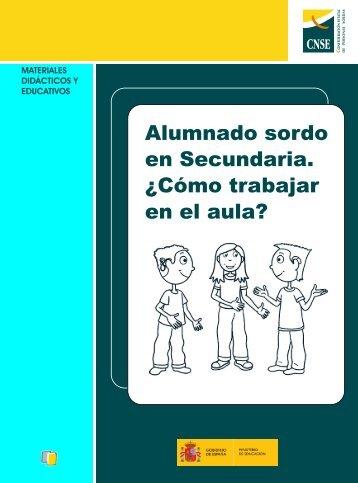 Alumnado sordo en Secundaria. - Fundación CNSE