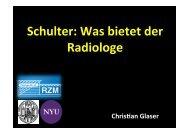 Dr. med. Christian Glaser Was bietet der Radiologe?
