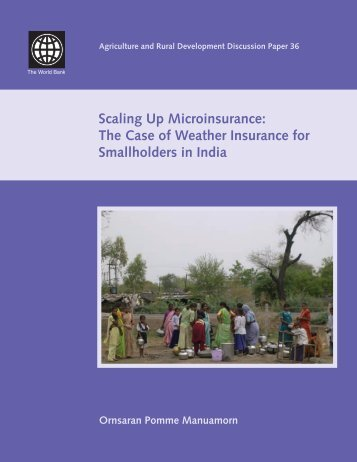Scaling Up Microinsurance: The Case of Weather Insurance for ...