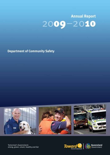 Annual Report - Department of Community Safety - Queensland ...