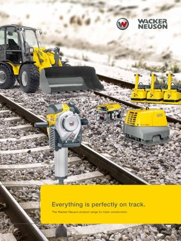 Everything is perfectly on track. - Wacker Neuson