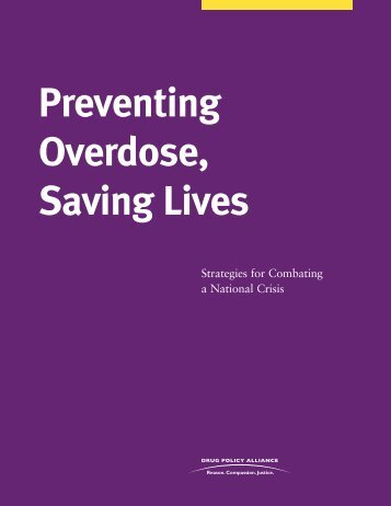 Preventing Overdose, Saving Lives - Drug Policy Alliance
