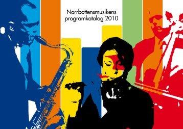 Norrbottensmusikens programkatalog 2010 - Norrbottens läns ...