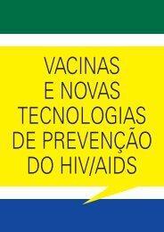 VACINAS E NOVAS TECNOLOGIAS DE PREVENÇÃO DO HIV/AIDS
