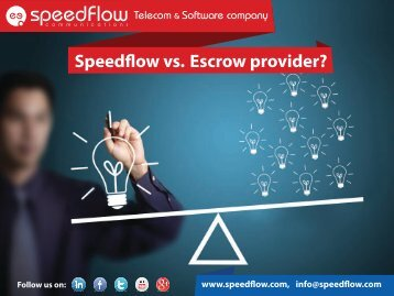 Speedflow or Escrow Provider? - Speedflow Communications