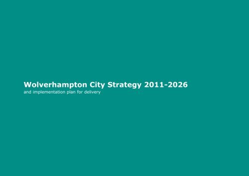 City Strategy for 2011 - 2026 - Wolverhampton Partnership