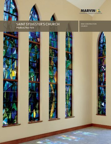 SAINT SYLVESTER'S CHURCH - Marvin Windows and Doors
