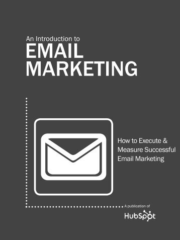 An Introduction To EMAIL MARKETING - Hubspot