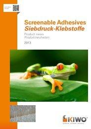 Screenable Adhesives Siebdruck-Klebstoffe - Kissel + Wolf GmbH