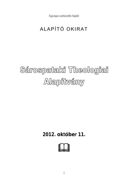 Alapító okirat - Sárospataki Református Teológiai Akadémia
