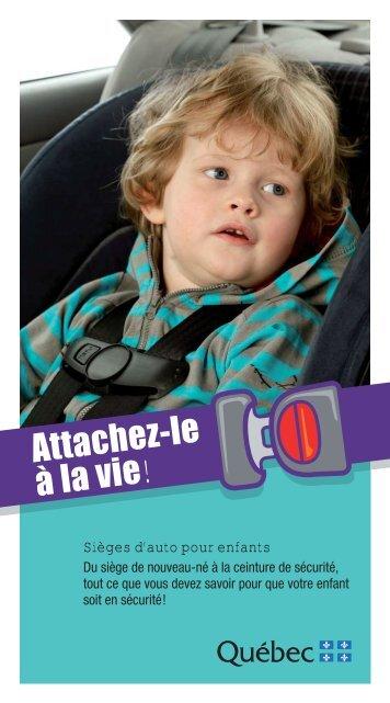 Attachez-le à la vie! - Société de l'assurance automobile du Québec