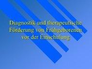 Diagnostik und therapeutische Förderung von Frühgeborenen vor ...
