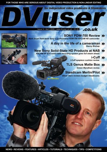 SONY PDW-700 Review A day in the life of a ... - Dvuser.co.uk