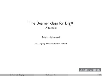 The Beamer class for LaTeX - A tutorial - Mathematisches Institut