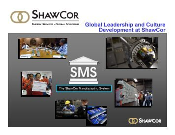 The ShawCor Manufacturing System