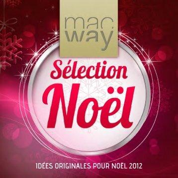 IDÉES ORIGINALES POUR NOËL 2012 - MacWay