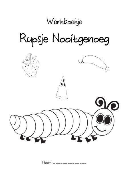 Werkbladen Rupsje Nooitgenoeg
