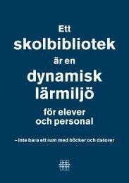 skolbibliotek dynamisk lärmiljö - Svensk Biblioteksförening