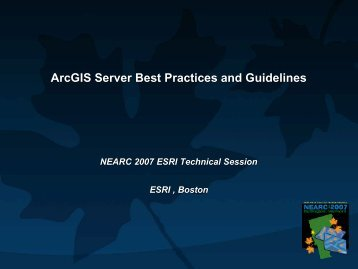 ArcGIS Server Best Practices and Guidelines - Northeast Arc Users ...