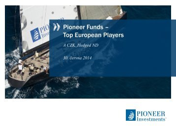Bmk % Pioneer Funds – Top European Players - Pioneer Investments