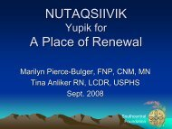 "NUTAQSIIVIK ""place of renewal"" Lessons Learned on the ... - ANTHC"