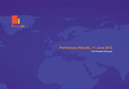 Preliminary Results, 11 June 2012 - First Property Group plc