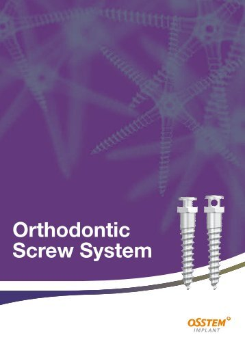 Orthodontic Screw System Orthodontic Screw System - Osstem.