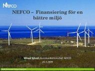 NEFCO – Finansiering för en bättre miljö Mikael Sjövall