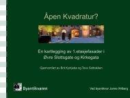 Se Byantikvarens presentasjon av Kvadraturen her
