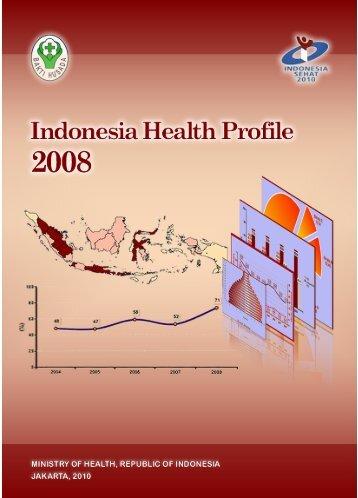 Indonesia Health Profile 2008 - Departemen Kesehatan Republik ...
