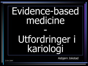 Evidence based medicine - challenges in cariology