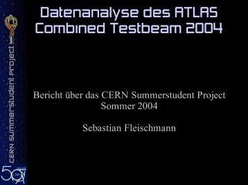Datenanalyse des ATLAS Combined Testbeam 2004 - fleischmann ...