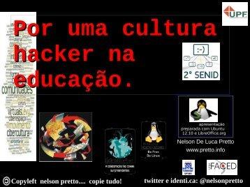 Copyleft nelson pretto.... copie tudo! - Universidade Federal da Bahia