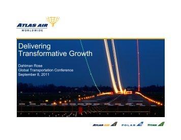 Delivering Transformative Growth - Atlas Air, Inc.
