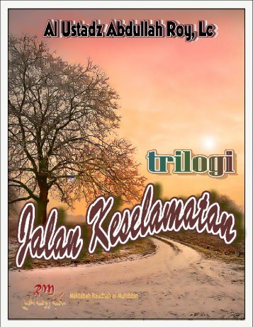 Trilogi Jalan Keselamatan - Abdullah Roy, Lc