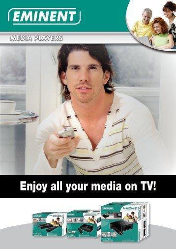 Enjoy all your media on TV! - Eminent