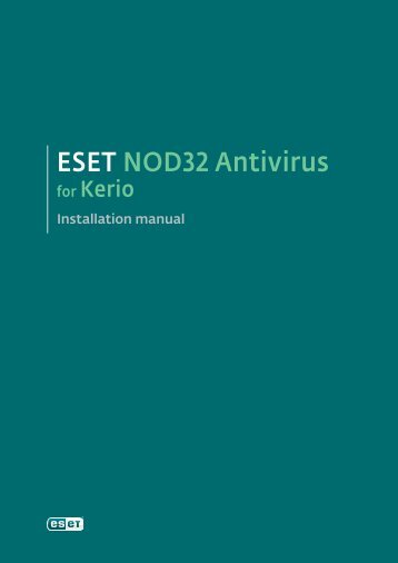 NOD32 Antivirus for Kerio Installation manual - ESET