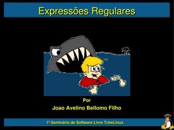 Expressões Regulares 1o Seminário de Software Livre TcheLinux