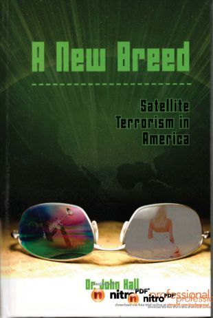 the-book-a-new-breed-satellite-terrorism-in-amercia-by-dr-john-hall-april-of-2009